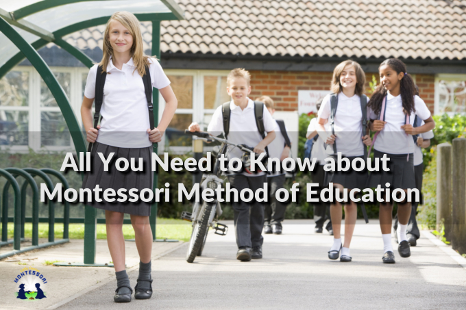 All You Need to Know about Montessori Method of Education