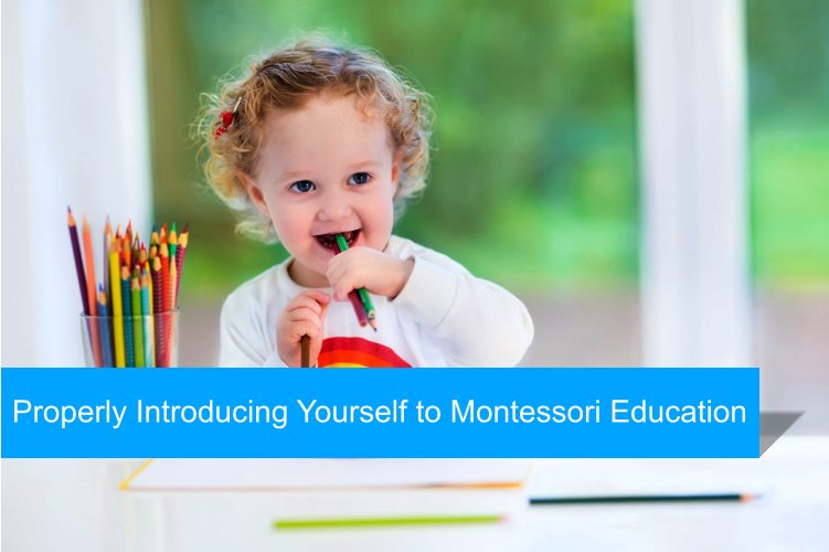 Properly Introducing Yourself to Montessori Education
