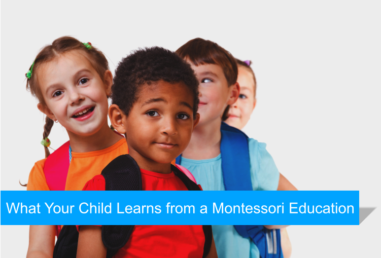What Your Child Learns from a Montessori Education