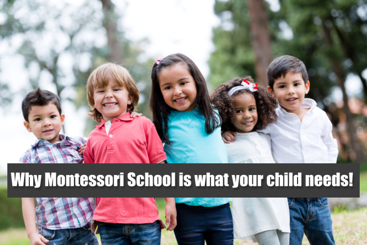 Why Montessori School is what your child needs!